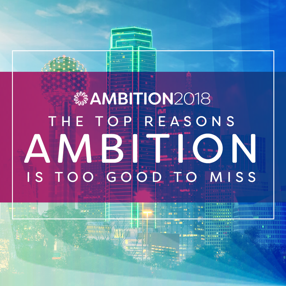 The Top Reasons AMBITION is Too Good to Miss